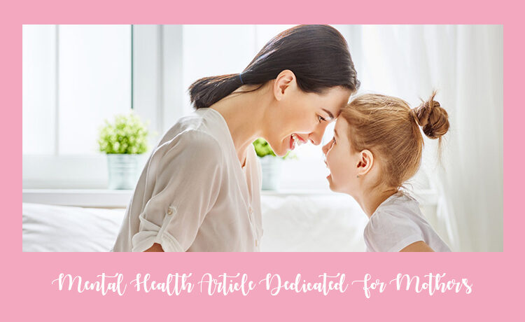 Mental Health Article Dedicated For Mother's Blog Featured Image